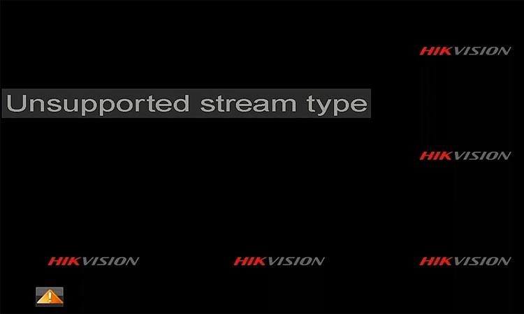Как исправить ошибку неподдерживаемого типа потока Hikvision?