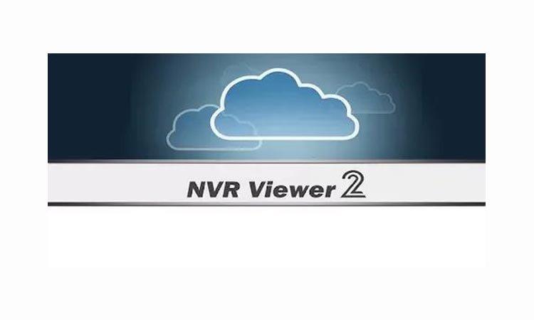 NVR Viewer 2 - приложение для видеонаблюдения. Инструкция. Скачать