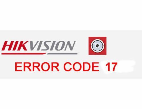 Как исправить код ошибки 17 систем видеонаблюдения Hikvision?